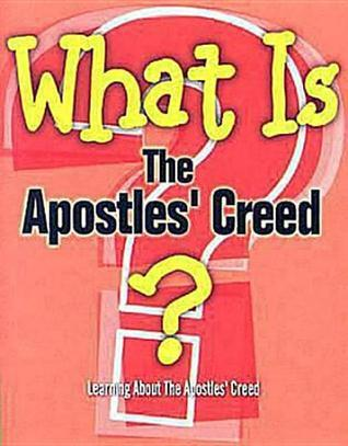 What Is the Apostles Creed? G. L. Reed