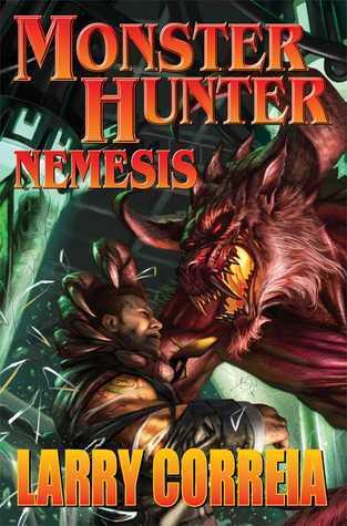 Monster Hunter Nemesis (Monster Hunter International, #5) Larry Correia