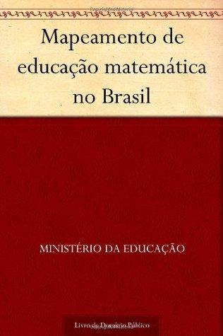Mapeamento de educação matemática no Brasil  by  Ministério da Educação