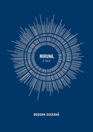 Miruna, a Tale  by  Bogdan Suceavă