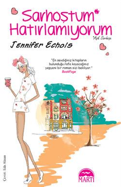 Sarhoştum Hatırlamıyorum  by  Jennifer Echols