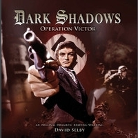 Operation Victor (Dark Shadows Audio Dramas #27)  by  Jonathan Morris