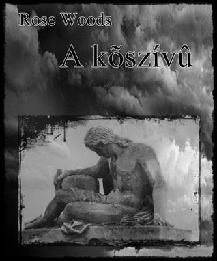 A kőszívű (novella) Rose Woods