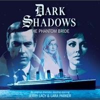 The Phantom Bride (Dark Shadow Audio Drama #33) Mark Thomas Passmore