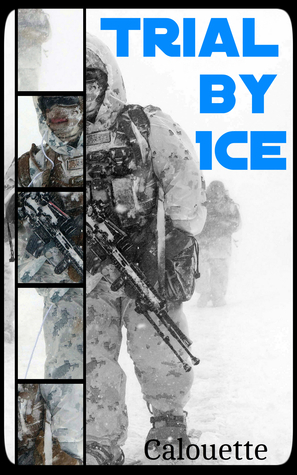 Trial  by  Ice by Casey Calouette