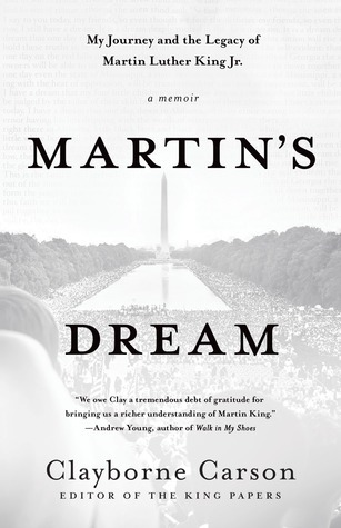 Martins Dream: My Journey and the Legacy of Martin Luther King Jr.  by  Clayborne Carson
