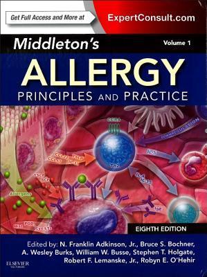 Middletons Allergy 2-Volume Set: Principles and Practice  by  N. Franklin Adkinson Jr.