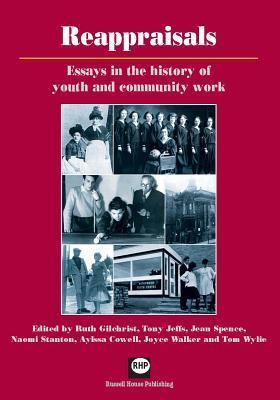 Reappraisals: Essays in the History of Youth and Community Work  by  Tony Jeffs