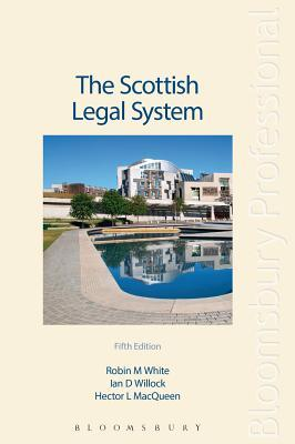 The Scottish Legal System: Fifth Edition Willock