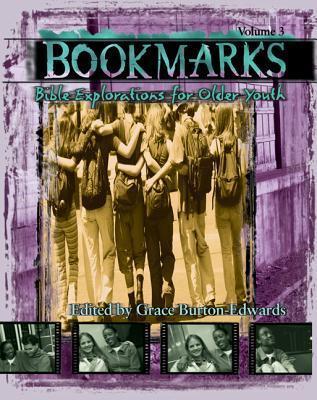 Bookmarks: Bible Explorations for Older Youth, Vol. 3 Grace Burton-Edwards