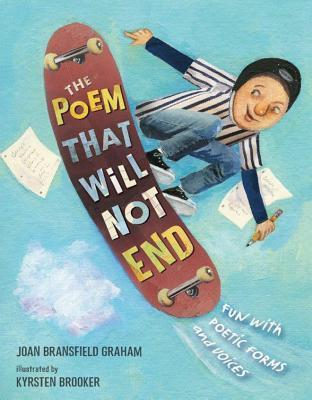 Poem That Will Not End, The  by  Joan Bransfield Graham