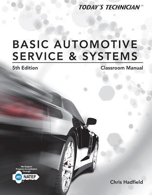 Shop Manual for Hadfields Todays Technician: Basic Automotive Service and Systems, 5th  by  Christopher Hadfield