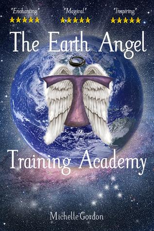 The Earth Angel Training Academy  by  Michelle Gordon