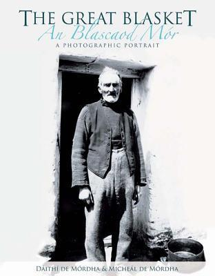 The Great Blasket / An Blascaod Mor: A Photographic Portrait / Portraid Pictiur  by  Daithi De Mordha