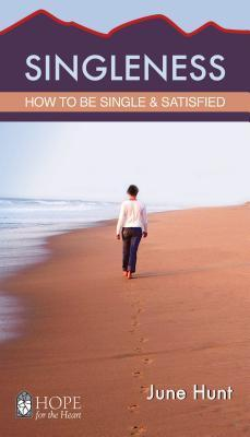Singleness Minibook: How to Be Single and Satisfied June Hunt
