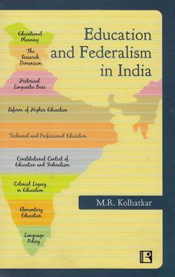 Education and Federalism in India  by  M R Kolhatkar