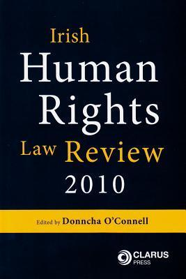 Irish Human Rights Law Review 2010 2010 Donncha OConnell