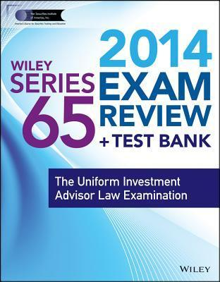 Wiley Series 65 Exam Review + Test Bank: The Uniform Investment Advisor Law Examination The Securities Institute of America Inc