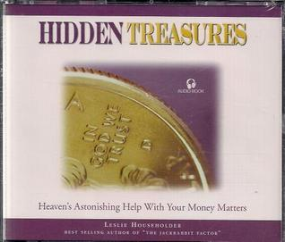 Hidden Treasures: Heavens Astonishing Help with Your Money Matters  by  Leslie Householder