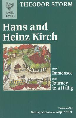 Hans and Heinz Kirch: With Immensee and Journey to a Hallig  by  Theodor Storm