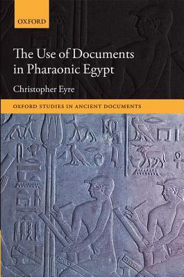 The Use of Documents in Pharaonic Egypt Christopher Eyre