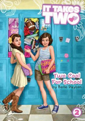 Two Cool for School (It Takes Two, #2)  by  Belle Payton