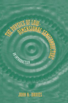 The Physics of Low-Dimensional Semiconductors: An Introduction  by  John H. Davies