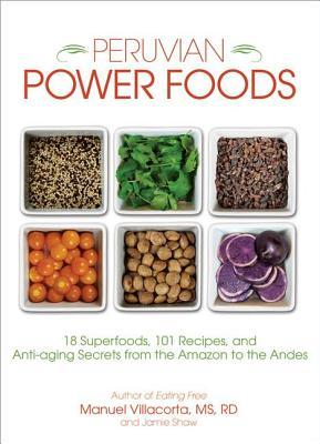 Whole Body Reboot: The Peruvian Superfoods Diet to Detoxify, Energize, and Supercharge Fat Loss Manuel Villacorta