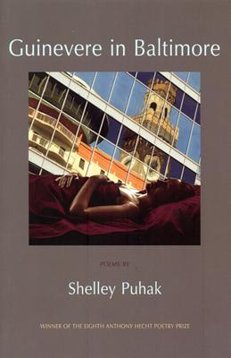 Guinevere in Baltimore  by  Shelley Puhak