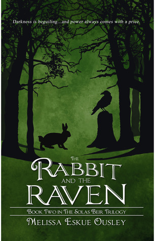 The Rabbit and the Raven (The Solas Beir Trilogy, #2)  by  Melissa Eskue Ousley
