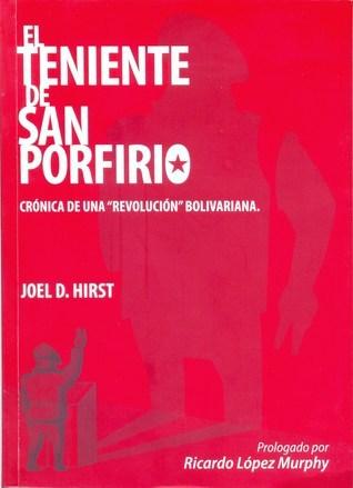 El Teniente de San Porfirio  by  Joel D. Hirst