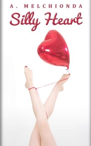 Silly Heart Alessandra Melchionda
