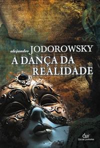 A Dança da Realidade  by  Alejandro Jodorowsky