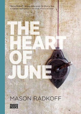 The Heart of June  by  Mason Radkoff