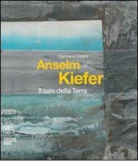 Anselm Kiefer: Il sale della terra  by  Germano Celant