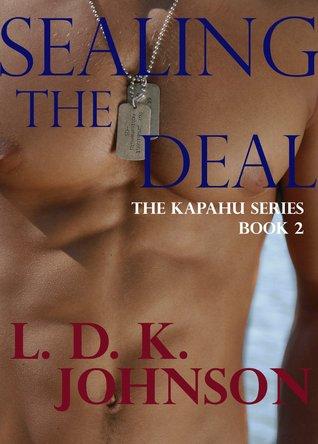 SEALing the Deal (The Kapahu Series #2) L.D.K. Johnson