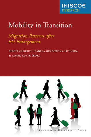Mobility in Transition: Migration Patterns after EU Enlargement Birgit Glorius