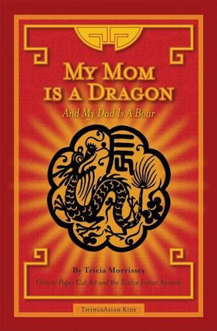 My Mom Is a Dragon: And My Dad Is a Boar  by  Tricia Morrissey