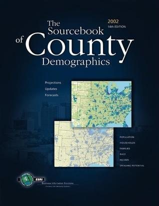 Community Sourcebook of County Demographics 2002  by  Environmental Systems Research Institute