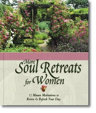 More Soul Retreats for Women Lila Empson