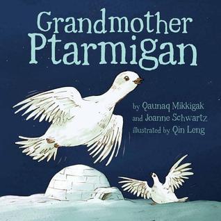 Grandmother Ptarmigan Qunaq Mikkigak