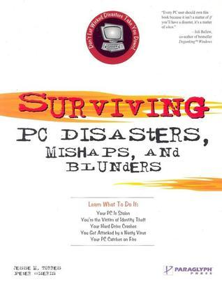 Surviving PC Disasters, Mishaps, and Blunders  by  Jesse Torres