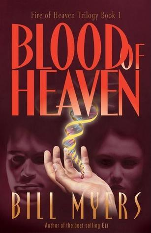 Blood of Heaven (Fire of Heaven, #1)  by  Bill Myers