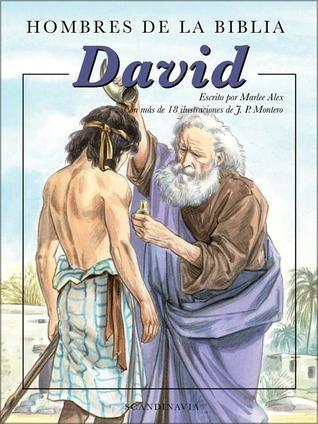 Hombres de la Biblia David: El Valiente Nino Pastor Que Se Convirtio en un Gran Rey  by  Ben Alex