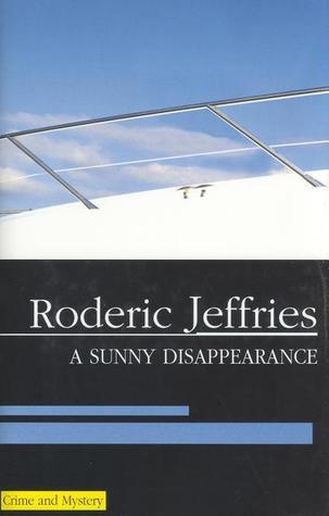 A Sunny Disappearance (Inspector Alvarez, #29) Roderic Jeffries