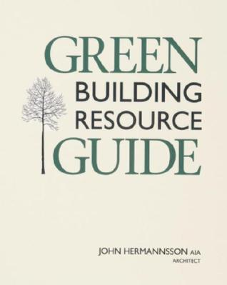 Green Building Resource Guide  by  Hermannsson John