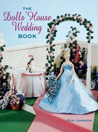 Dolls House Wedding Book, The Sue   Johnson