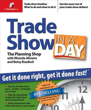 Trade Show in a Day: Get It Done Right, Get It Done Fast! The Planning Shop