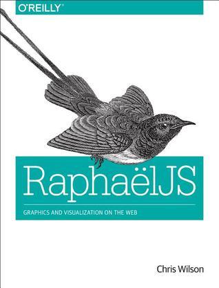 RaphaelJS: Graphics and Visualization on the Web Chris Wilson