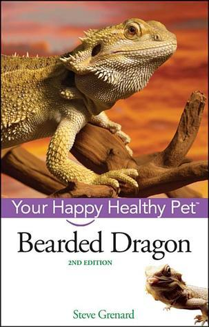 Bearded Dragon: Your Happy Healthy Pet Steve Grenard